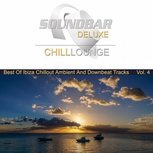 Soundbar Deluxe Chill Lounge Vol 4 Best Of Ibiza Chillout Ambient