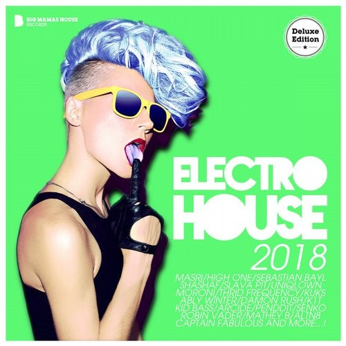 Electro House 2018 (Deluxe Version) [Big Mamas House