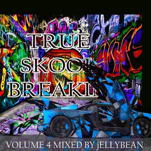 DJ Jellybean - True Skool Breakin 4 2019 [LP]