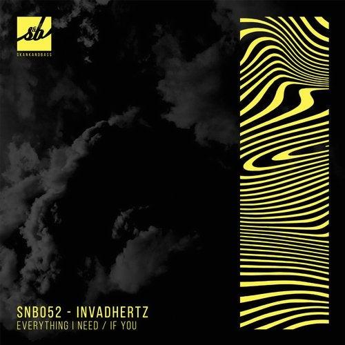 Invadhertz - Everything I Need / If You 2019 [EP]