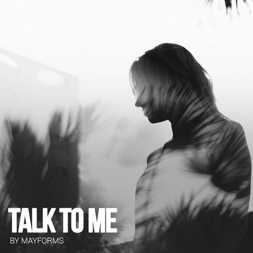 Mayforms - Talk to Me EP 2019