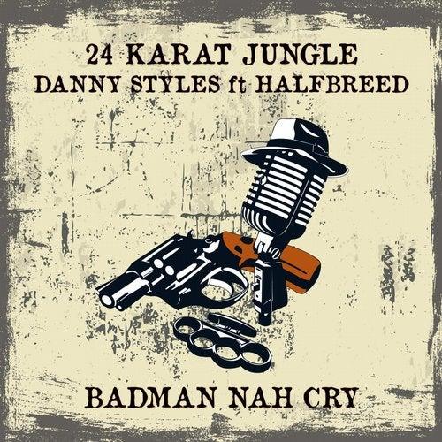 Danny Styles - Badman Nah Cry 2019 (EP)