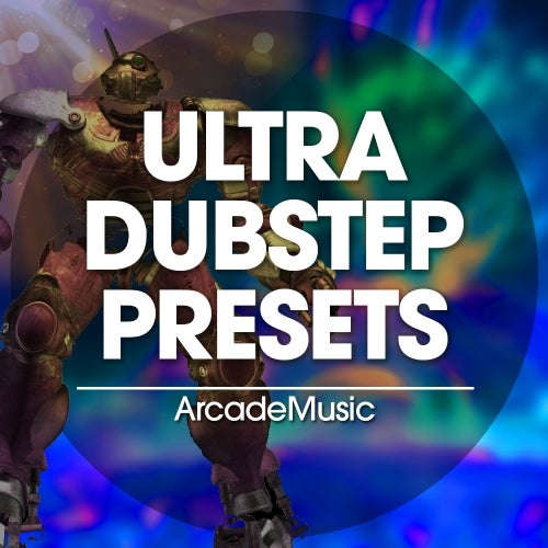 Ultra Dubstep Presets [Arcade Music]