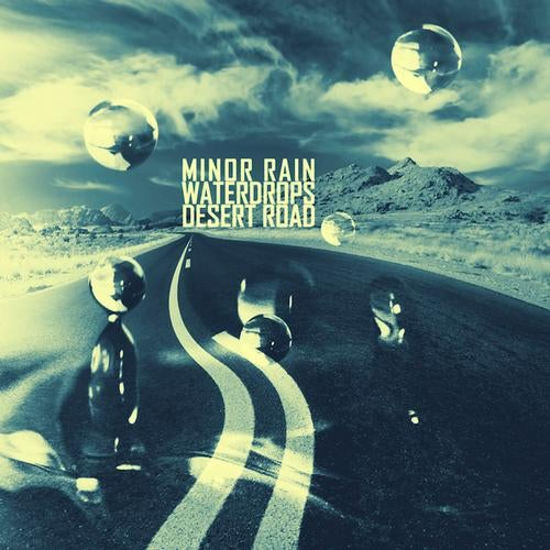 Minor Rain - Waterdrops / Desert Road 2012 [EP]