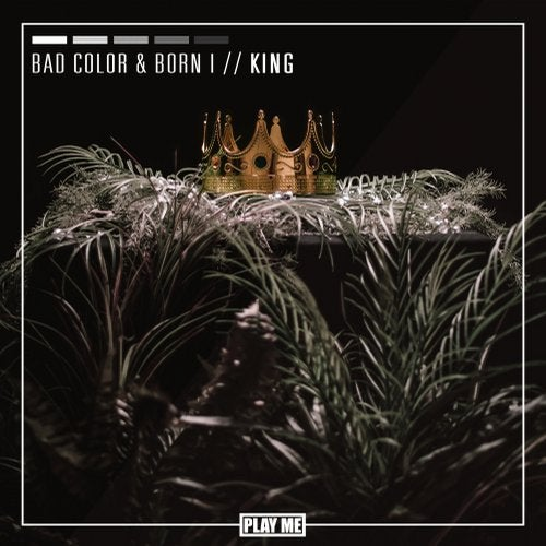 Bad Color & Born I - King 2019 [EP]