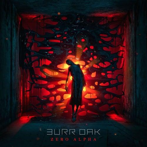 Download Burr Oak - Zero Alpha (BLCKTNL103) mp3