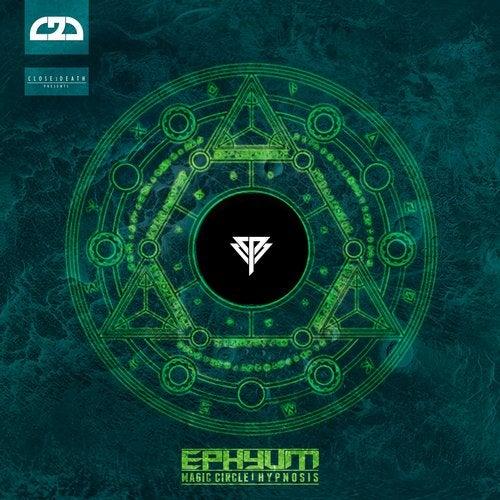 Ephyum - Magic Circle / Hypnosis 2019 [EP]