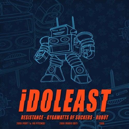 iDOLEAST - Resistance / Gygawatts of Suckers / Robot 2018 [EP]
