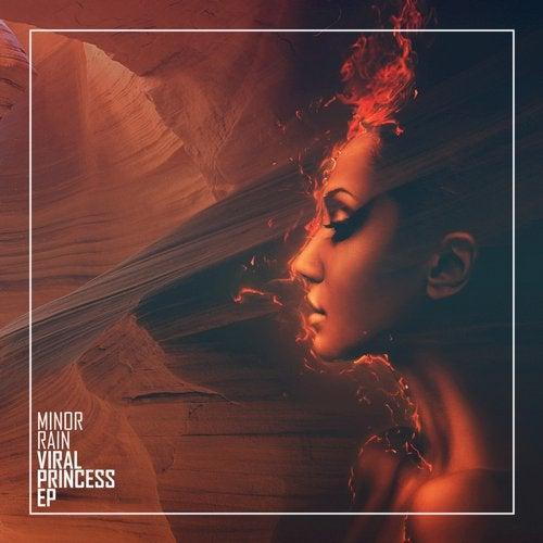 Minor Rain - Viral Princess 2017 [EP]