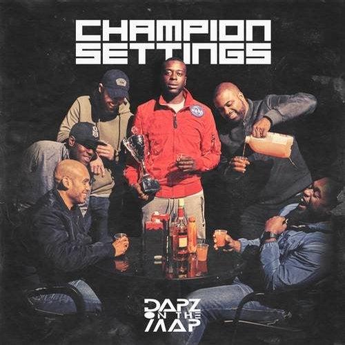 Dapz On The Map - Champion Settings [EP] 2018