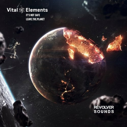 Vital Elements - It's Not Safe / Leave.The.Planet (EP) 2019