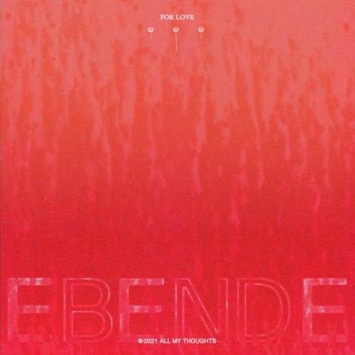 Download Ebende - For Love mp3