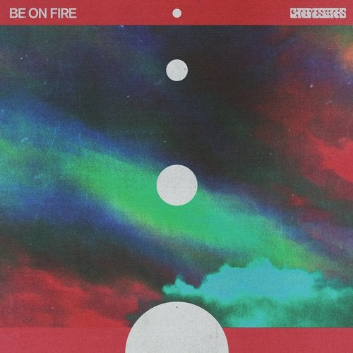 Chrome Sparks - Be On Fire (EP) 2019