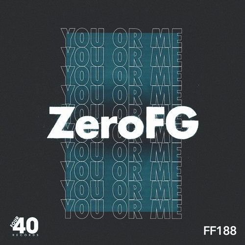 ZeroFG - You Or Me [EP] 2019