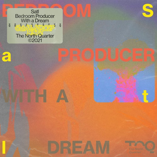 Satl - Bedroom Producer with a Dream [NQ027]