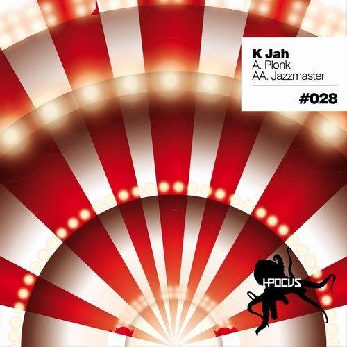 K Jah — Plonk / Jazzmaster [EP] 2018