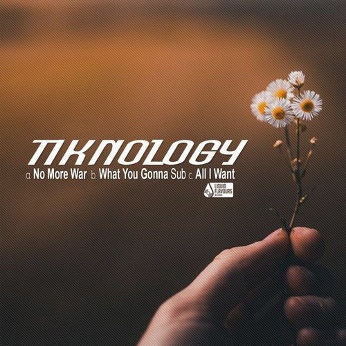 Tiknology - No More War / What You Gonna Sub / All I Want 2019 [EP]