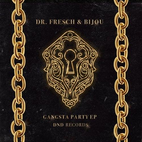Dr. Fresch & BIJOU - Gangsta Party (EP) 2019