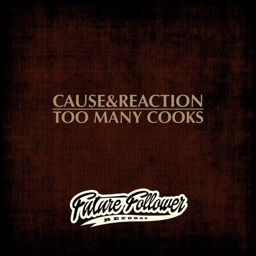 Cause / Reaction - Too Many Cooks [EP] 2019