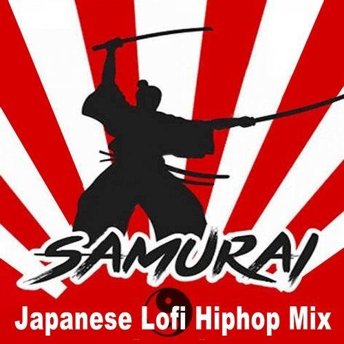Samurai ☯ Japanese Lofi Hiphop Mix & DJ Mix (The Best and