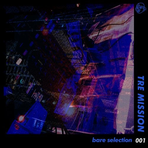 Tre Mission - Bare Selection 001 [EP] 2018