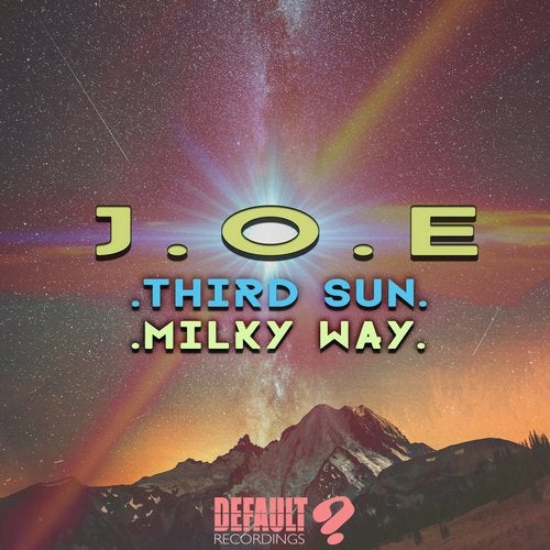 J.O.E - Third Sun / Milky Way [EP] 2017