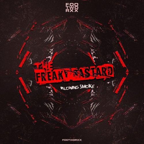 The Freaky Bastard - Blowing Smoke 2019 (EP)