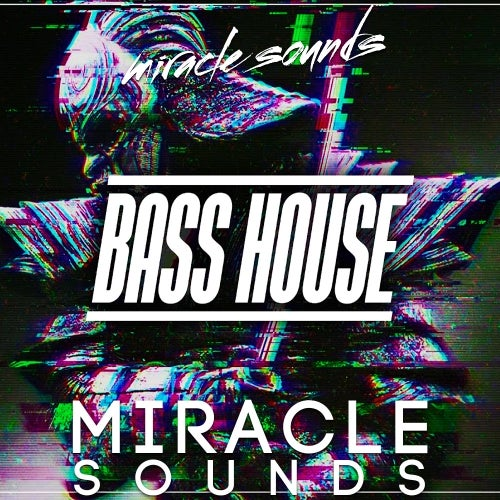 Bass House [Miracle Sounds]