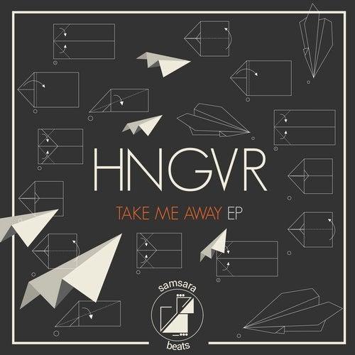 HNGVR - Take Me Away 2019 [EP]
