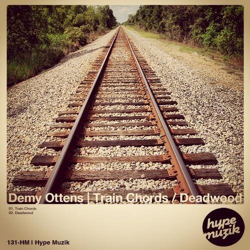Train Chords / Deadwood [Hype Muzik] :: Beatport
