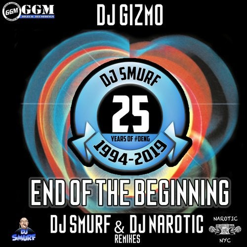 DJ Gizmo - End of the Beginning (DJ Smurf & DJ Narotic Remixes) 2019 [EP]