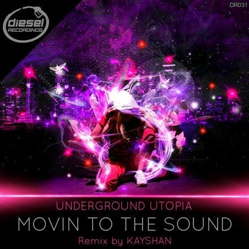 Underground Utopia - Movin To The Sound (EP) 2018
