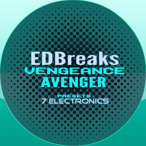 7 Electronics EDBreaks - Vengeance Avenger Presets [7 Electronics]