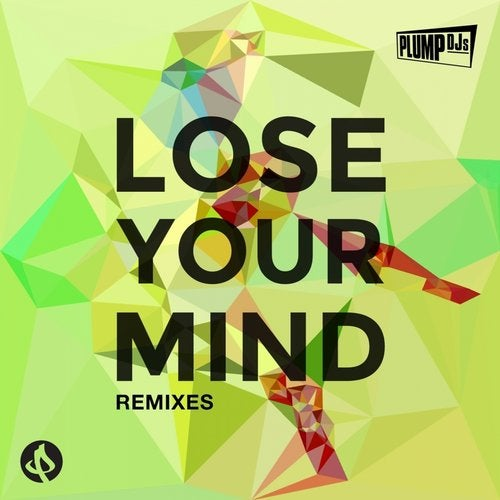 Plump Djs - Lose Your Mind (Remixes) [EP] 2018