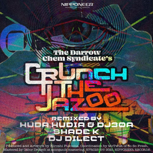 Download The Darrow Chem Syndicate - Crunch The Jazoo (Remixes) (NPR025) mp3