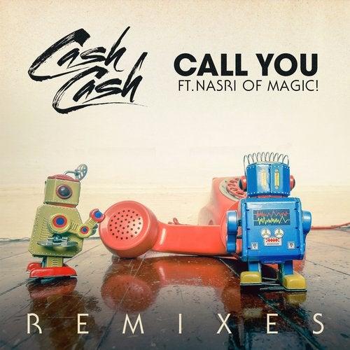 Cash Cash - Call You (feat. Nasri of MAGIC!) (Remixes) (EP) 2019