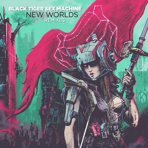 Black Tiger Sex Machine - New Worlds (Remixes) (LP) 2018