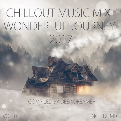 Chillout Music Mix - Wonderful Journey 2017, Vol  01 (Mixed