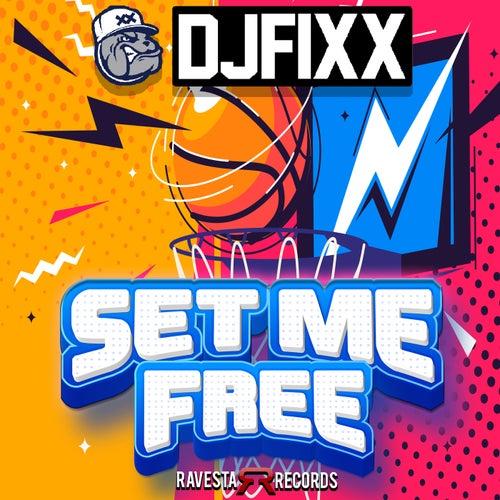 DJ Fixx - Set Me Free (Original Mix) [2021]