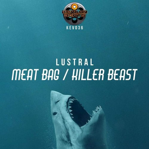 Lustral - Meat Bag + Killer Beast 2019 [EP]
