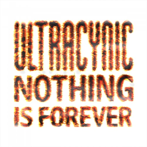 Nothing Is Forever Original Mix By Ultracynic On Beatport