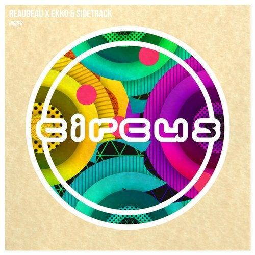 ReauBeau x Ekko & Sidetrack - Higher 2019 (Single)