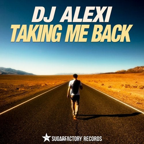 DJ Alexi - Taking Me Back