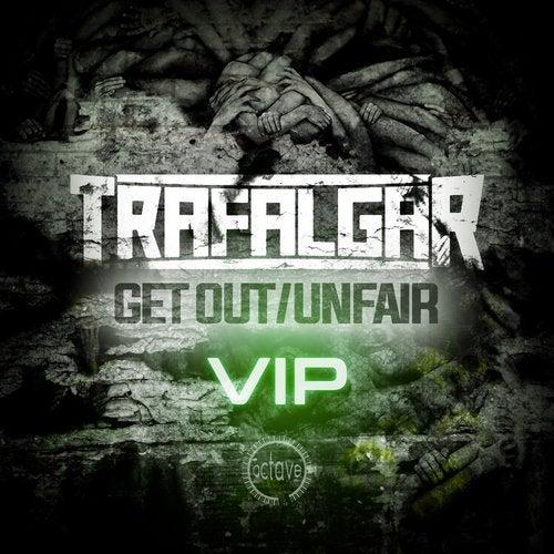 Trafalgar - Get Out (VIP) / Unfair (VIP) (EP) 2019