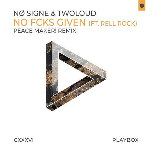 No Fcks Given (Peace Maker! Remix) from Playbox on Beatport
