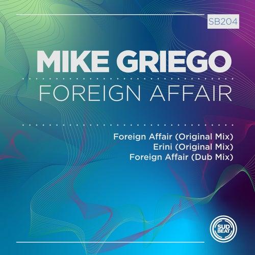 Mike Griego - Foreign Affair (Original Mix) [2021]