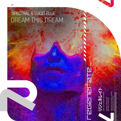 Spectral - Dream this Dream (Extended Mix)[Regenerate Records]