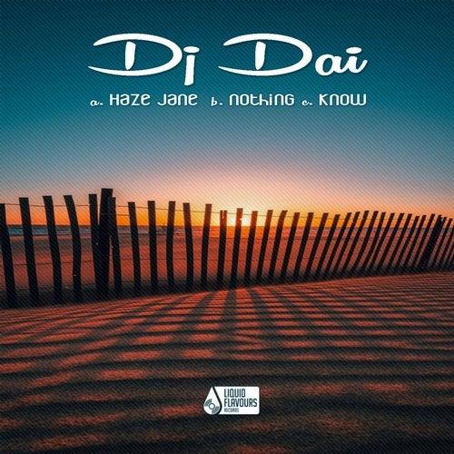 DJ Dai - Haze Jane / Nothing / Know 2019 (EP)