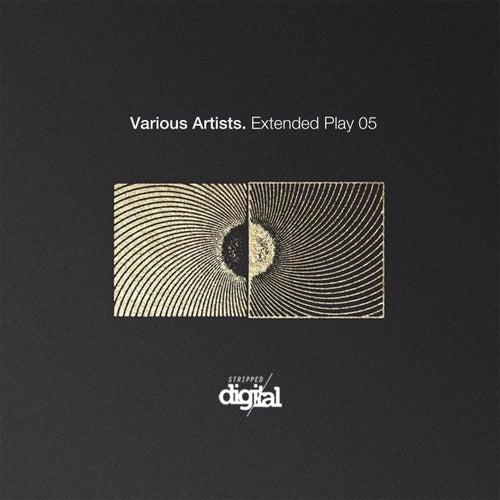 VA - Extended Play 05 [Stripped Digital]
