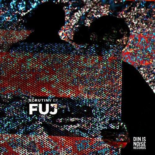 Fuj - Scrutiny (EP) 2019